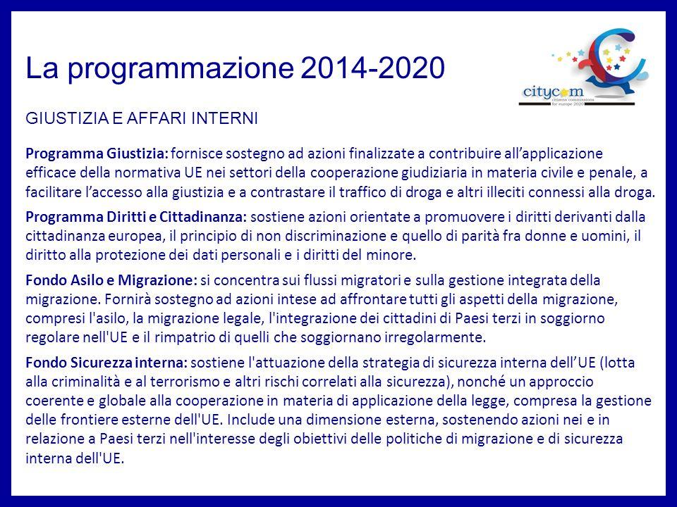 La programmazione 2014-2020 GIUSTIZIA E AFFARI INTERNI