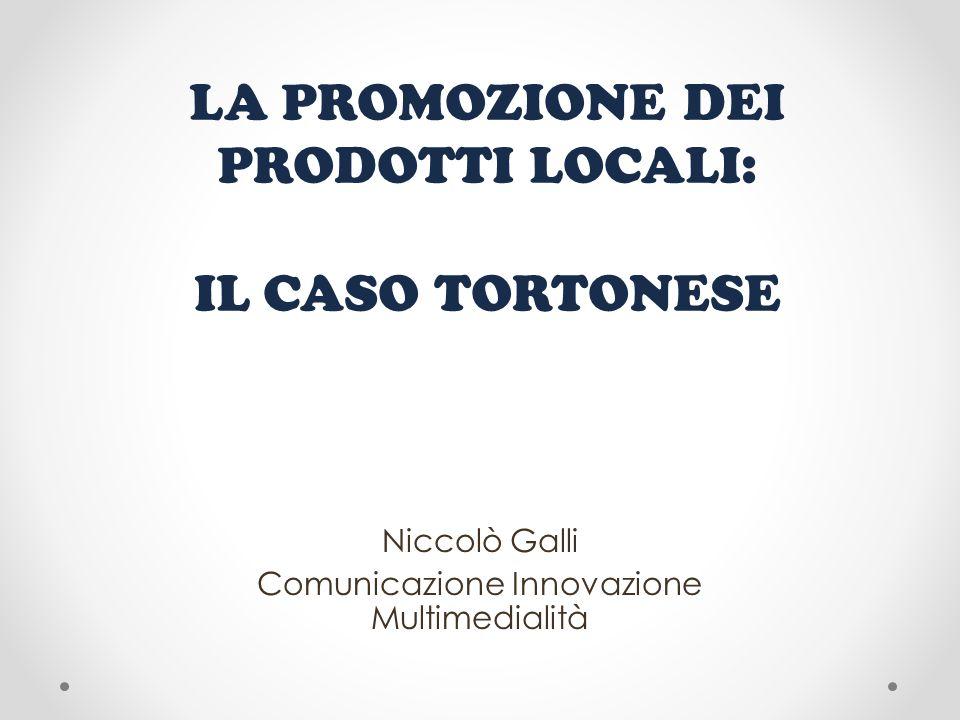LA PROMOZIONE DEI PRODOTTI LOCALI: IL CASO TORTONESE