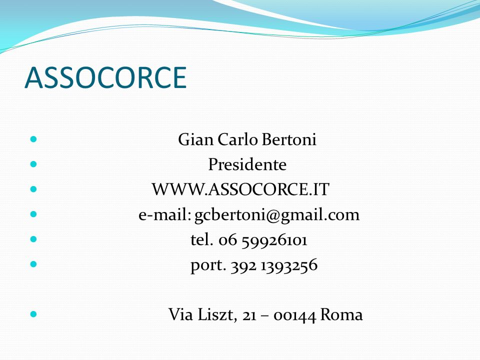 ASSOCORCE Gian Carlo Bertoni Presidente WWW.ASSOCORCE.IT
