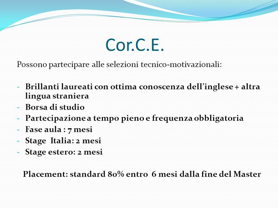 Cor.C.E. Possono partecipare alle selezioni tecnico-motivazionali: