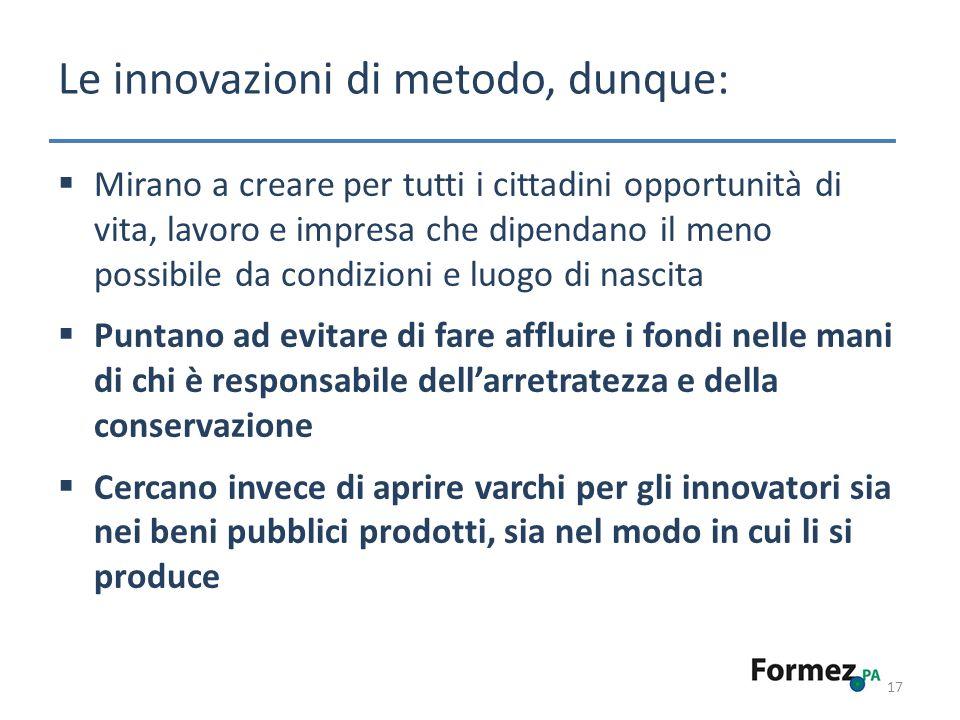 Le innovazioni di metodo, dunque: