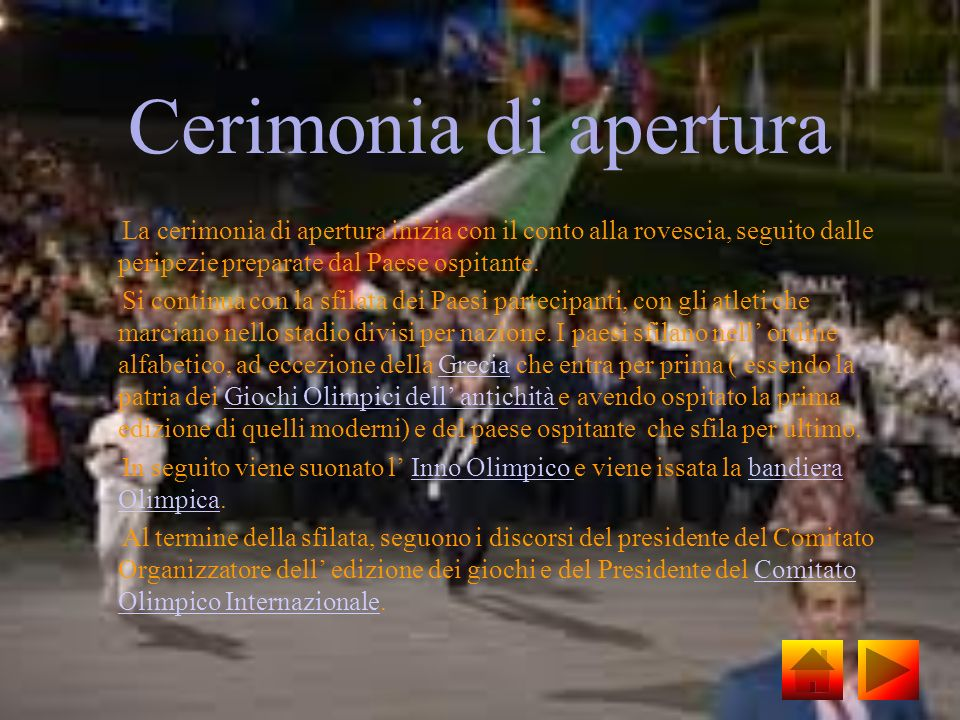 Cerimonia di aperturaLa cerimonia di apertura inizia con il conto alla rovescia, seguito dalle peripezie preparate dal Paese ospitante.