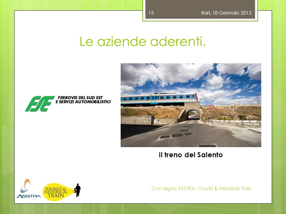 Le aziende aderenti. Il treno del Salento Bari, 18 Gennaio 2013