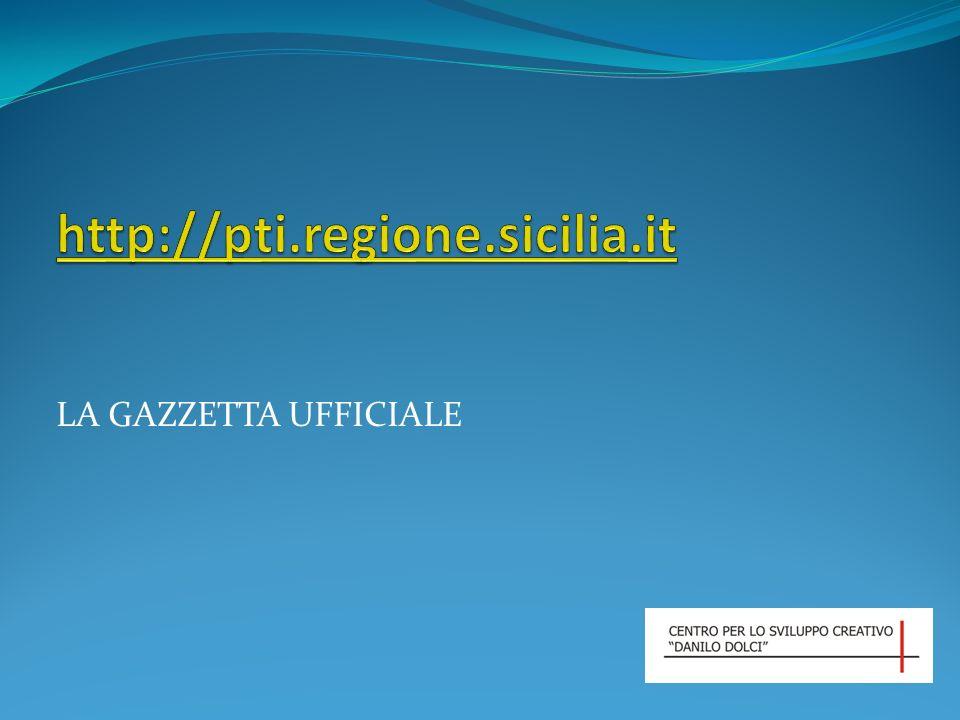 http://pti.regione.sicilia.it LA GAZZETTA UFFICIALE