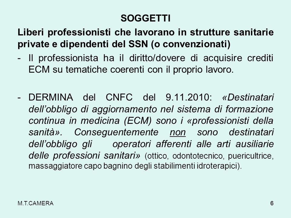 SOGGETTI Liberi professionisti che lavorano in strutture sanitarie private e dipendenti del SSN (o convenzionati)