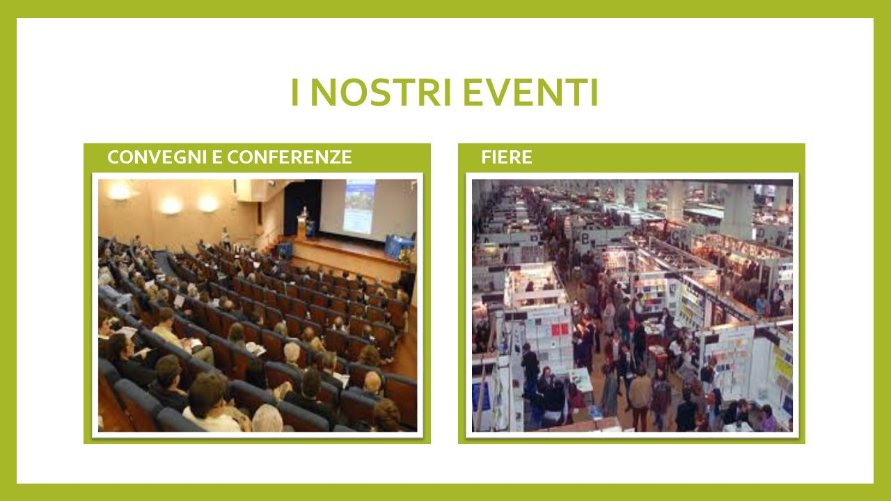 I NOSTRI EVENTI CONVEGNI E CONFERENZE FIERE