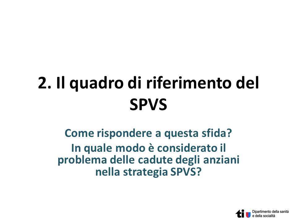 2. Il quadro di riferimento del SPVS