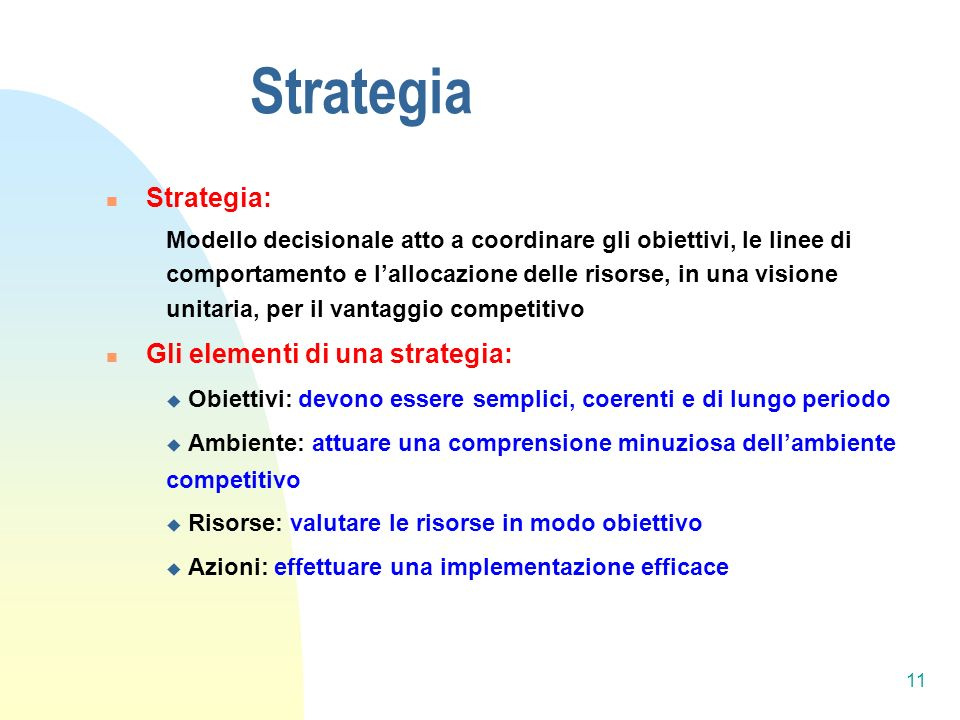 Strategia Strategia: Gli elementi di una strategia: