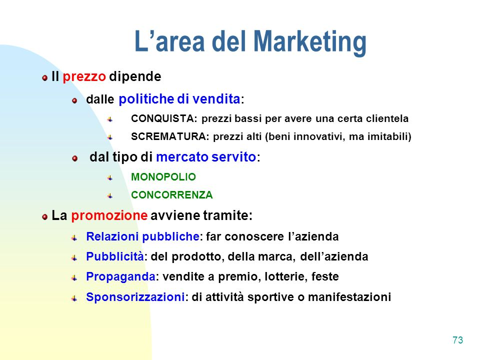 L'area del Marketing Il prezzo dipende dal tipo di mercato servito: