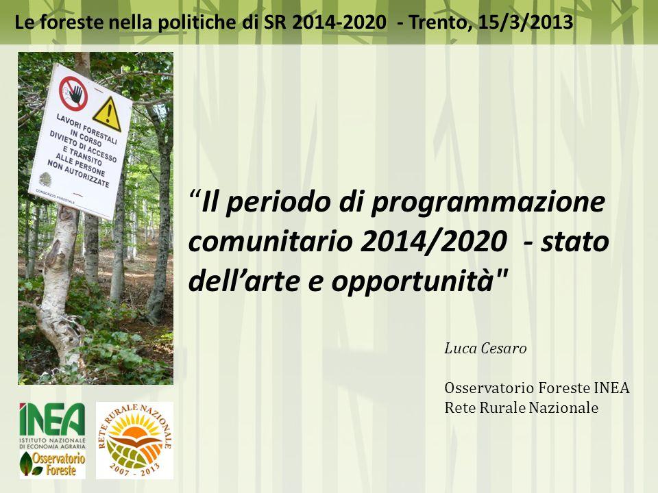 Le foreste nella politiche di SR 2014-2020 - Trento, 15/3/2013