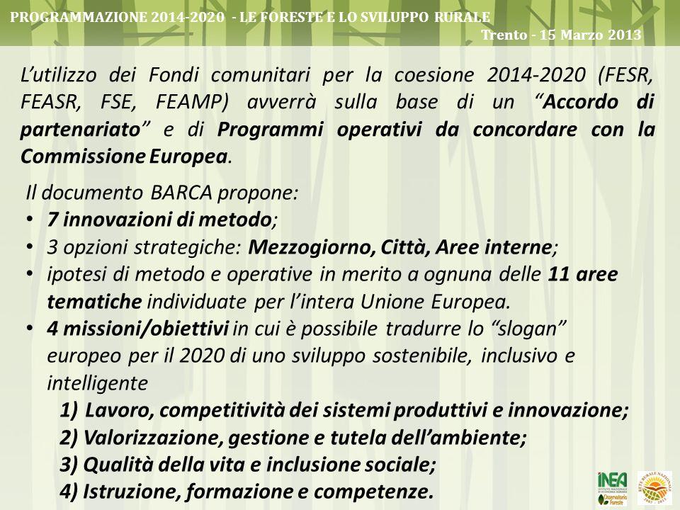 Il documento BARCA propone: 7 innovazioni di metodo;