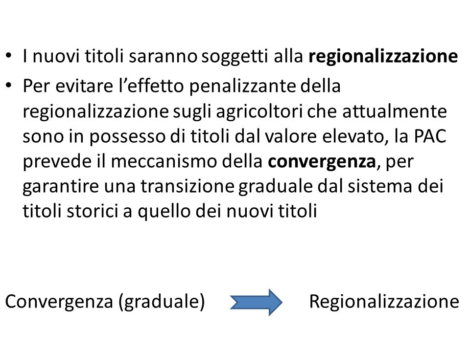 I nuovi titoli saranno soggetti alla regionalizzazione