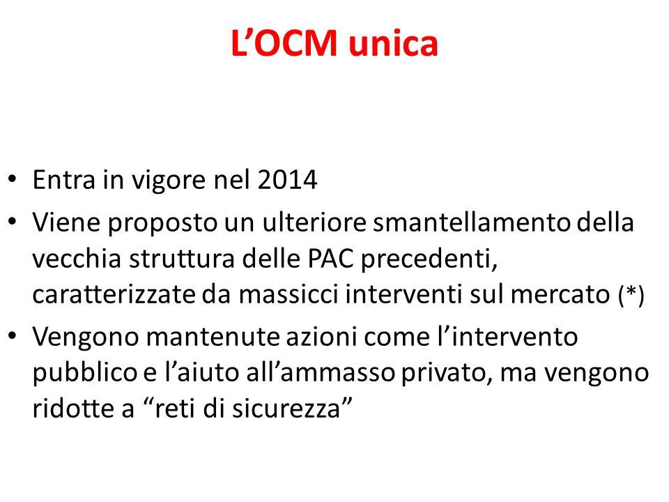 L'OCM unica Entra in vigore nel 2014