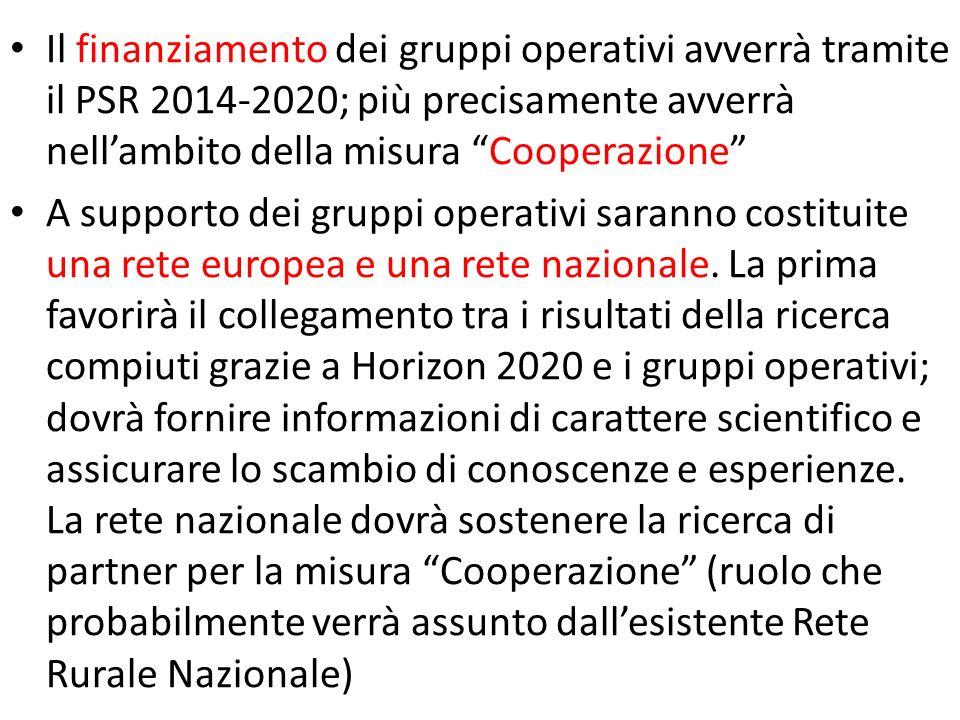 Il finanziamento dei gruppi operativi avverrà tramite il PSR 2014-2020; più precisamente avverrà nell'ambito della misura Cooperazione
