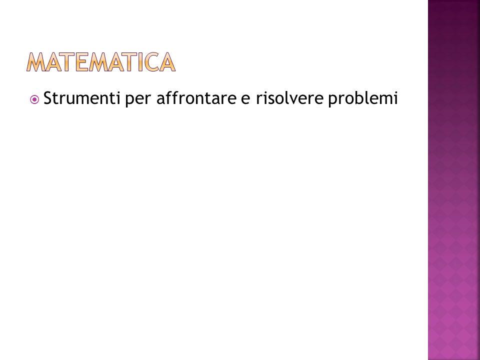matematica Strumenti per affrontare e risolvere problemi