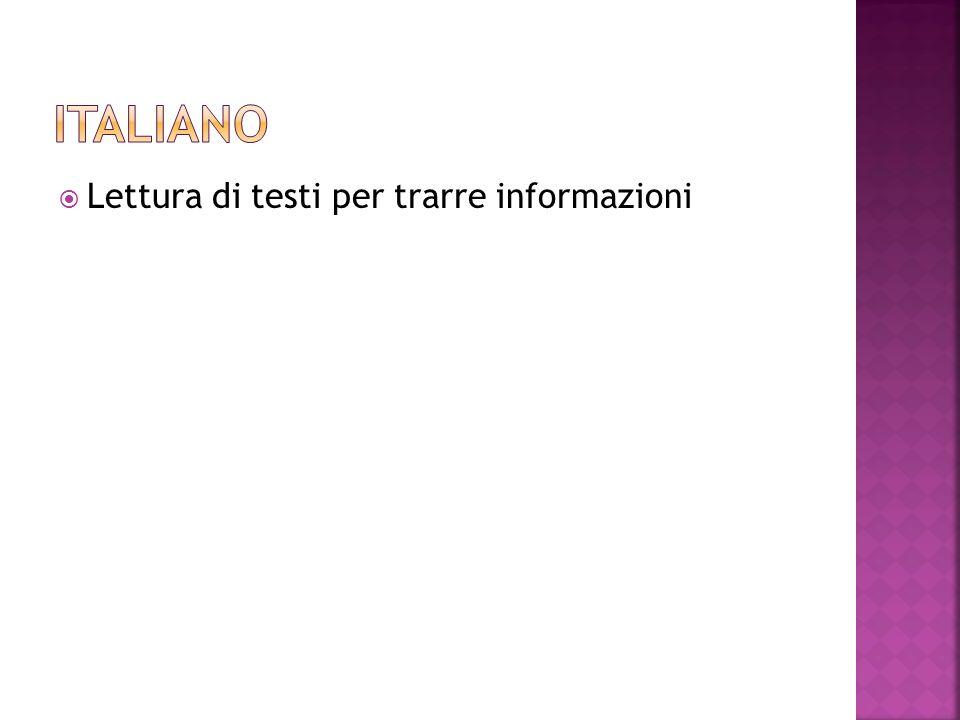 italiano Lettura di testi per trarre informazioni