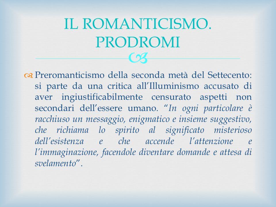 IL ROMANTICISMO. PRODROMI