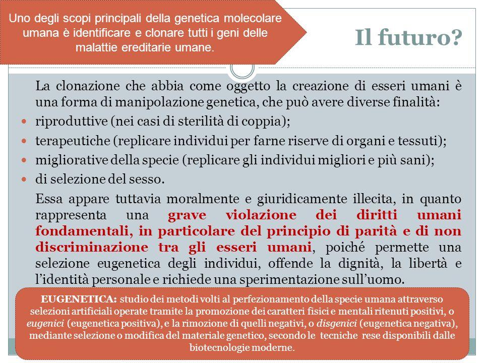 Uno degli scopi principali della genetica molecolare umana è identificare e clonare tutti i geni delle malattie ereditarie umane.
