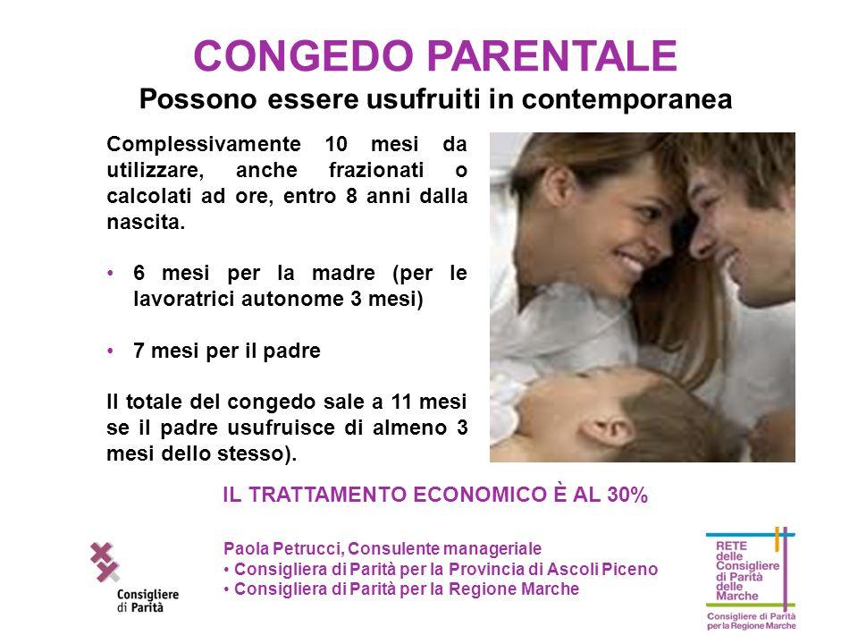 CONGEDO PARENTALE Possono essere usufruiti in contemporanea