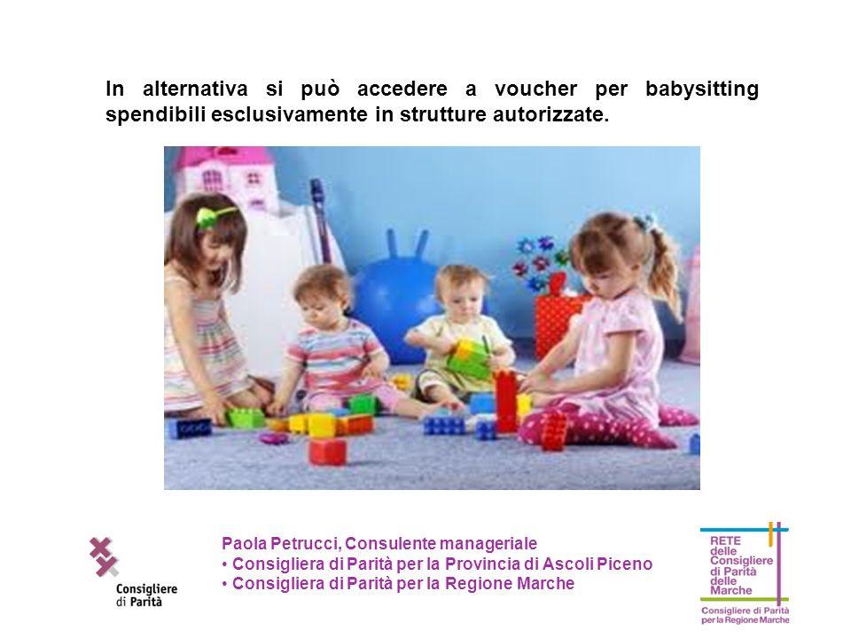 In alternativa si può accedere a voucher per babysitting spendibili esclusivamente in strutture autorizzate.