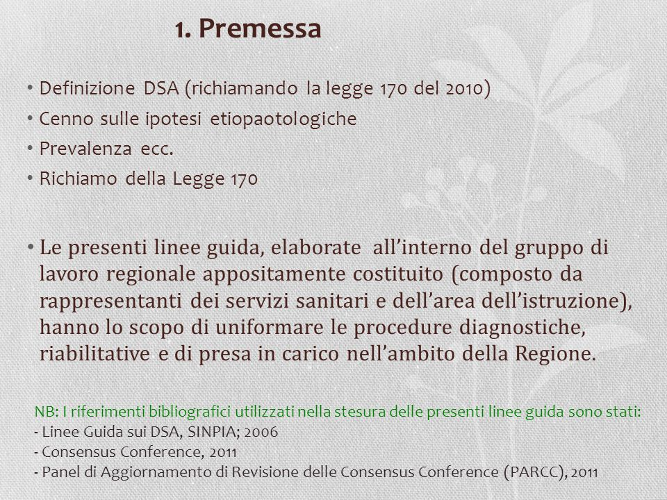 1. Premessa Definizione DSA (richiamando la legge 170 del 2010) Cenno sulle ipotesi etiopaotologiche.