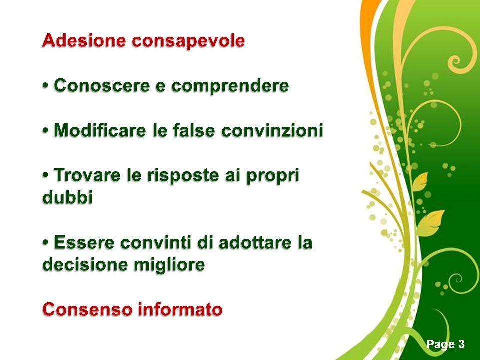 Adesione consapevole • Conoscere e comprendere. • Modificare le false convinzioni. • Trovare le risposte ai propri dubbi.