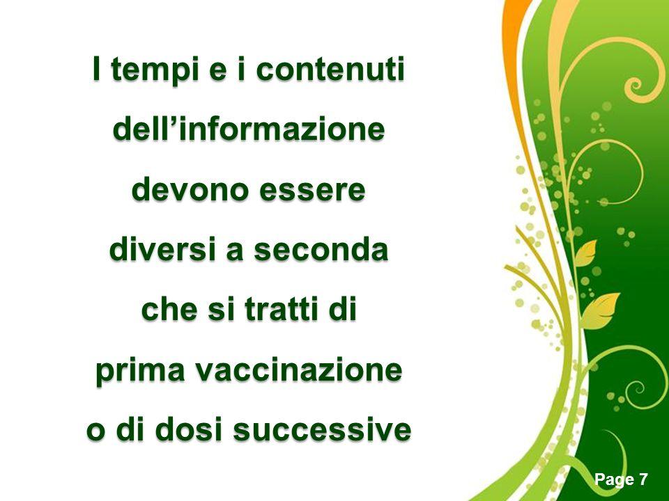 I tempi e i contenuti dell'informazione. devono essere. diversi a seconda. che si tratti di. prima vaccinazione.