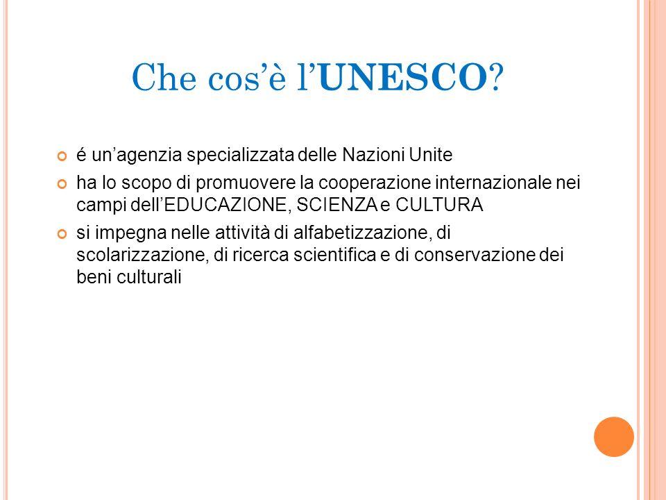 Che cos'è l'UNESCO é un'agenzia specializzata delle Nazioni Unite