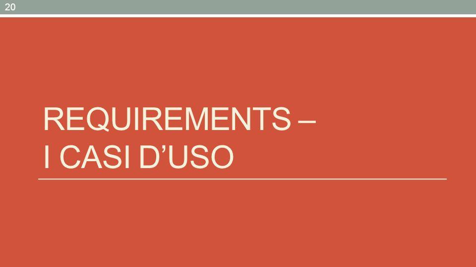 Requirements – i casi d'uso