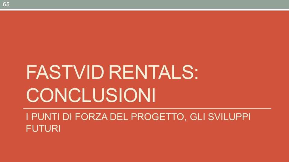 FASTVID rentals: CONCLUSIONI
