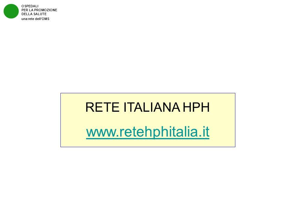 www.retehphitalia.it RETE ITALIANA HPH OSPEDALI PER LA PROMOZIONE