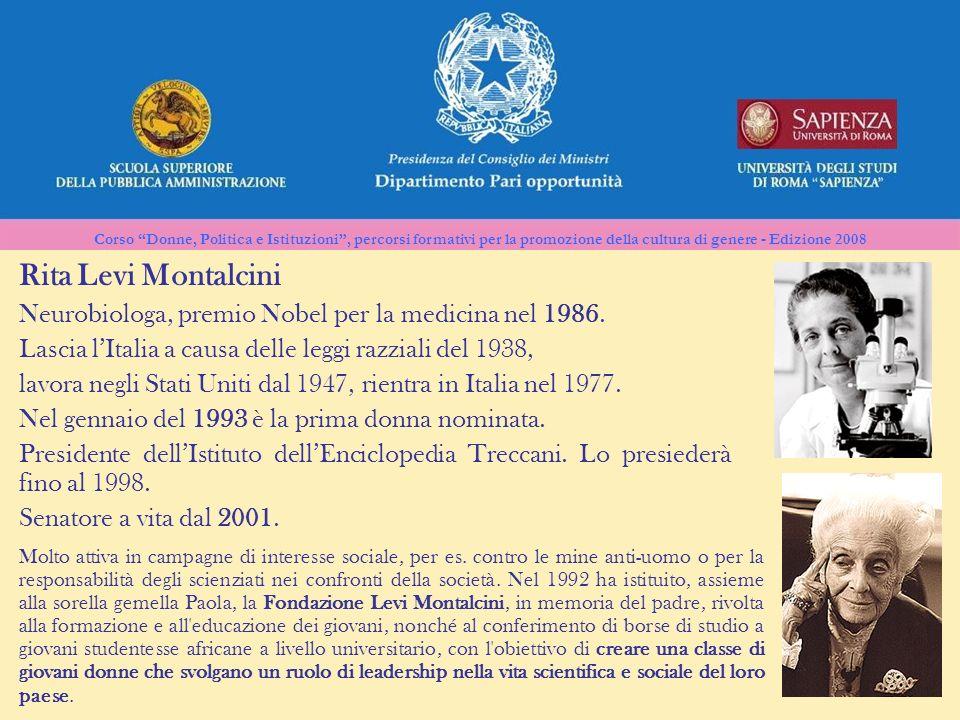 Rita Levi Montalcini Neurobiologa, premio Nobel per la medicina nel 1986. Lascia l'Italia a causa delle leggi razziali del 1938,
