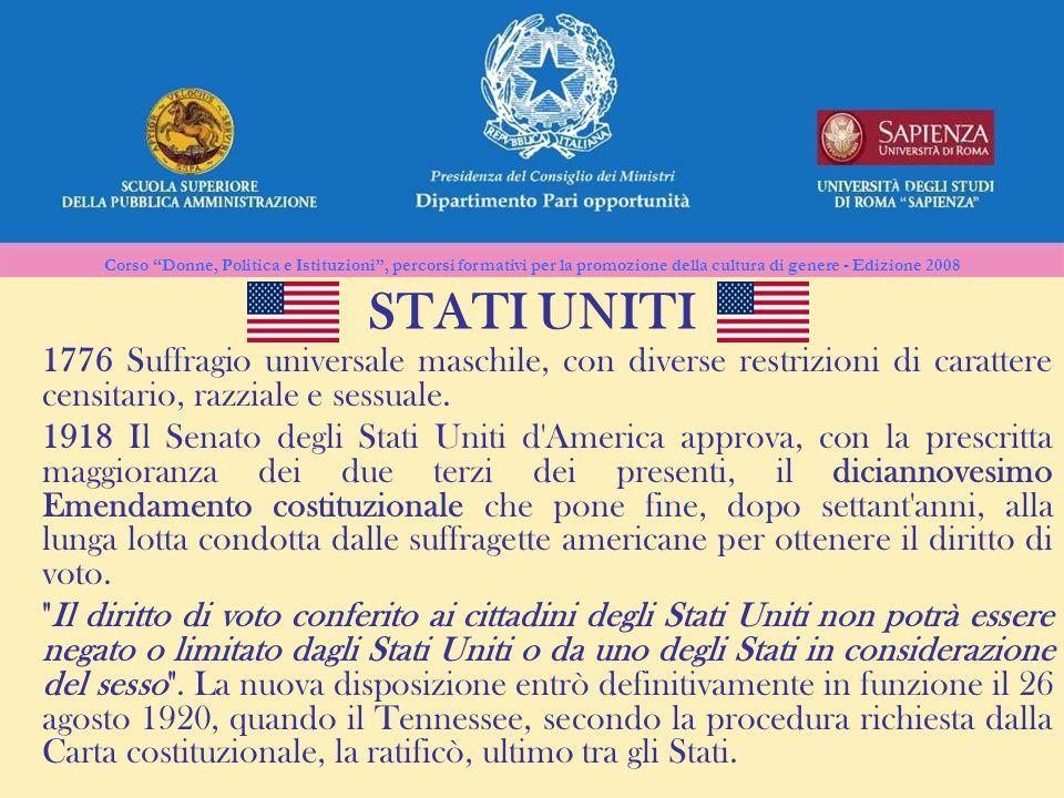 STATI UNITI 1776 Suffragio universale maschile, con diverse restrizioni di carattere censitario, razziale e sessuale.