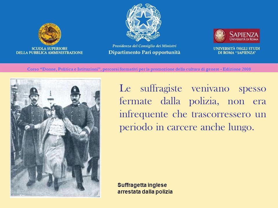 Le suffragiste venivano spesso fermate dalla polizia, non era infrequente che trascorressero un periodo in carcere anche lungo.