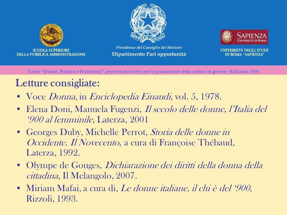 Letture consigliate: Voce Donna, in Enciclopedia Einaudi, vol. 5, 1978.
