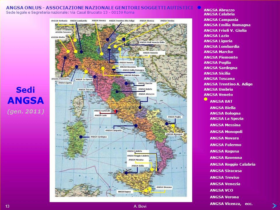 ANGSA ONLUS - ASSOCIAZIONE NAZIONALE GENITORI SOGGETTI AUTISTICI Sede legale e Segreteria nazionale: Via Casal Bruciato 13 - 00159 Roma