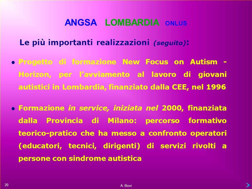 ANGSA LOMBARDIA ONLUS Le più importanti realizzazioni (seguito):