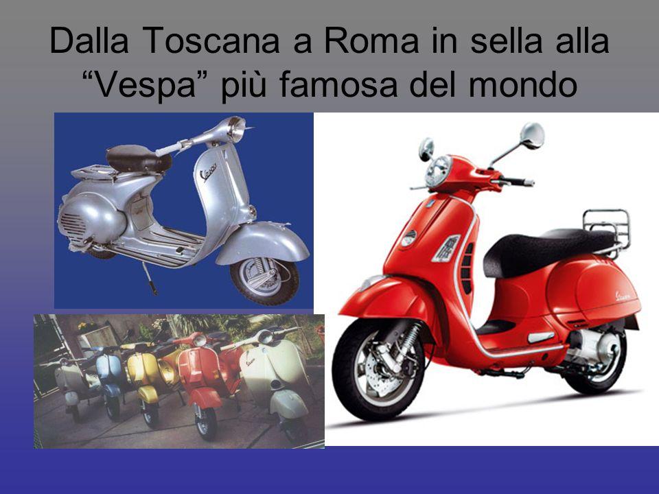 Dalla Toscana a Roma in sella alla Vespa più famosa del mondo