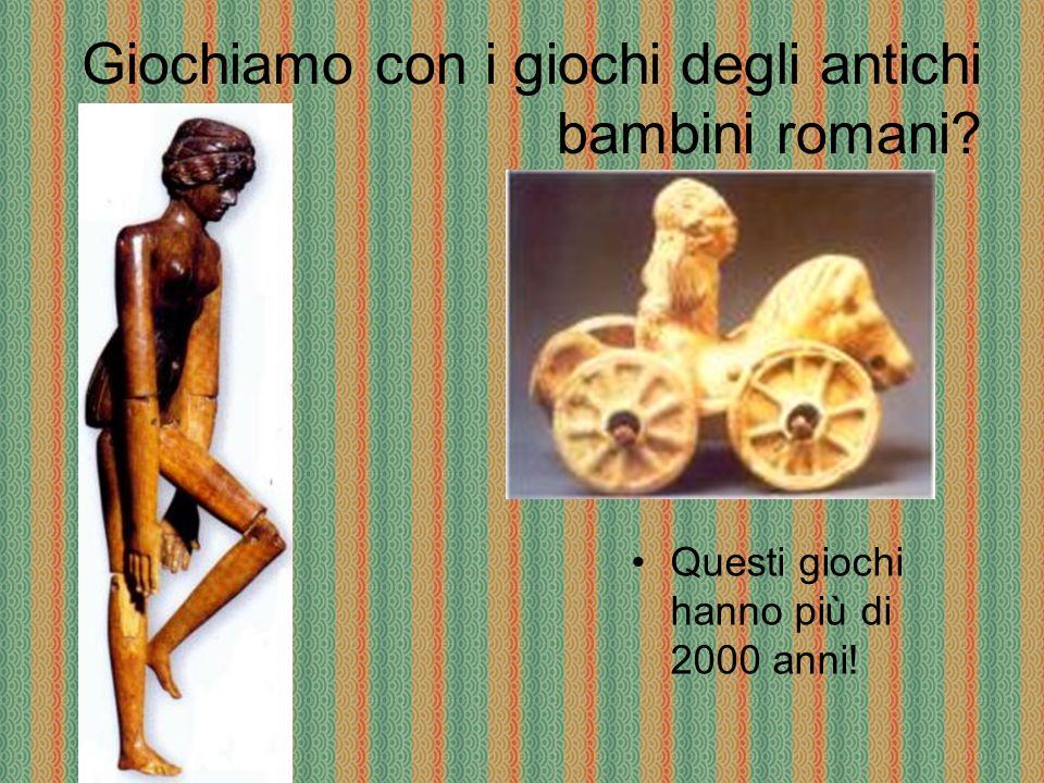 Giochiamo con i giochi degli antichi bambini romani