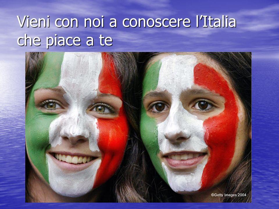 Vieni con noi a conoscere l'Italia che piace a te