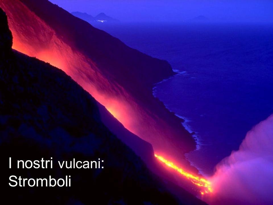 I nostri vulcani: Stromboli