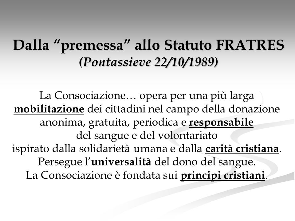 Dalla premessa allo Statuto FRATRES (Pontassieve 22/10/1989)
