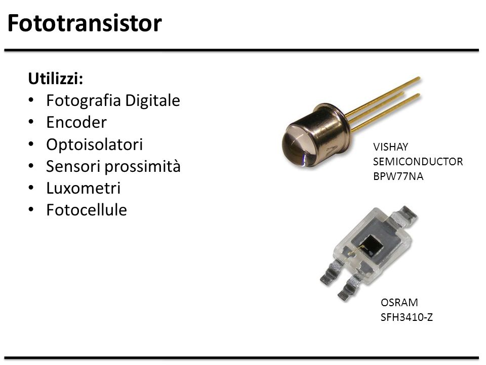 Fototransistor Utilizzi: Fotografia Digitale Encoder Optoisolatori