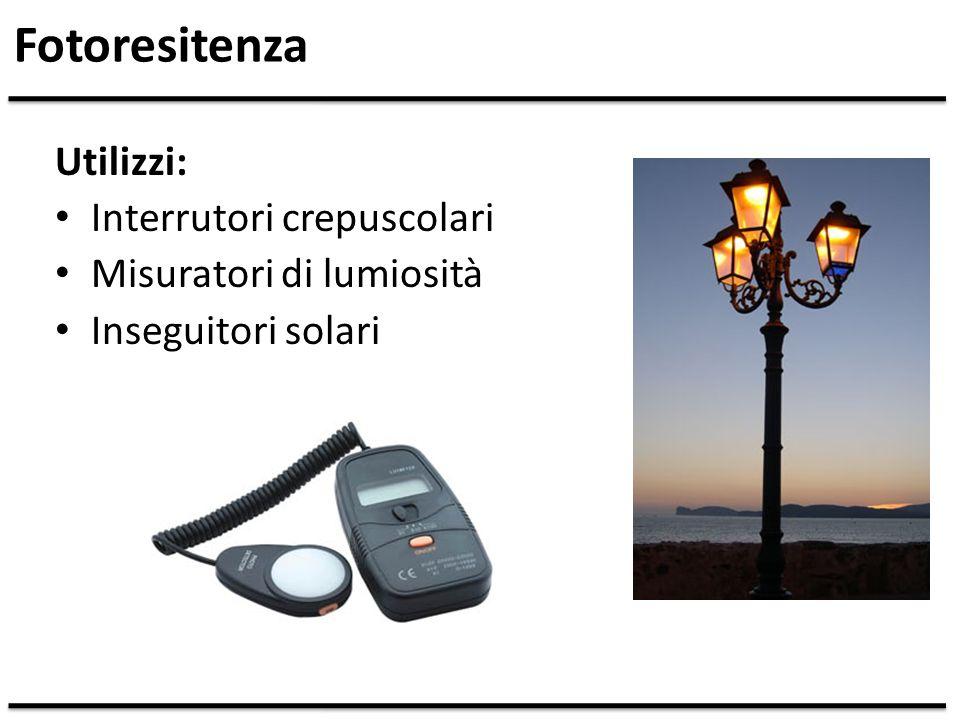 Fotoresitenza Utilizzi: Interrutori crepuscolari