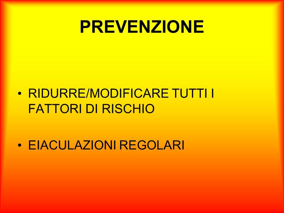 PREVENZIONE RIDURRE/MODIFICARE TUTTI I FATTORI DI RISCHIO
