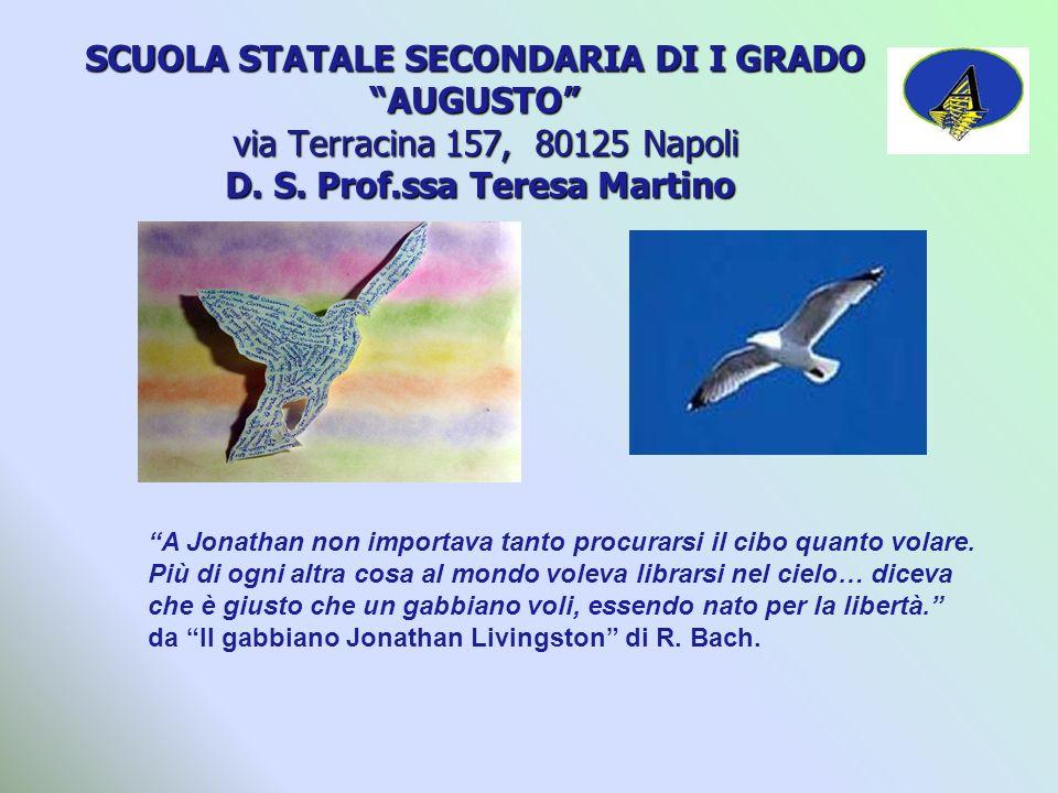 SCUOLA STATALE SECONDARIA DI I GRADO AUGUSTO via Terracina 157, 80125 Napoli D. S. Prof.ssa Teresa Martino