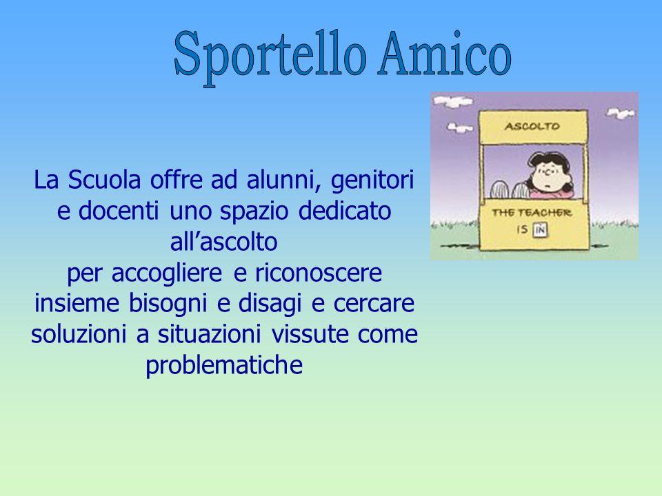 Sportello Amico La Scuola offre ad alunni, genitori e docenti uno spazio dedicato all'ascolto.