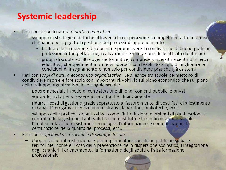 Systemic leadership Reti con scopi di natura didattico-educatica.