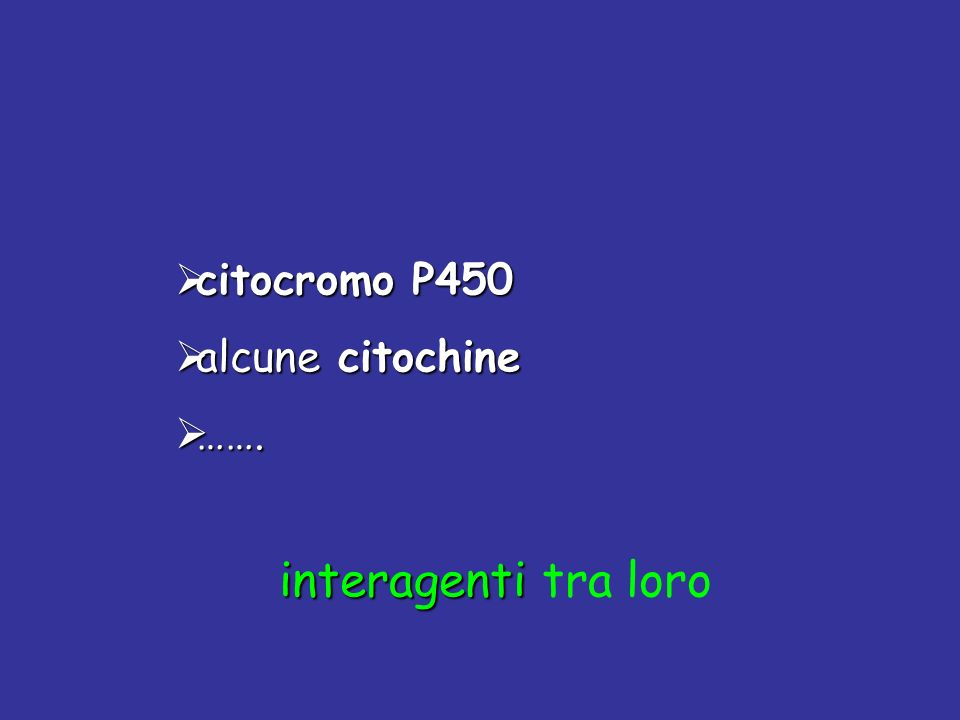citocromo P450 alcune citochine ……. interagenti tra loro