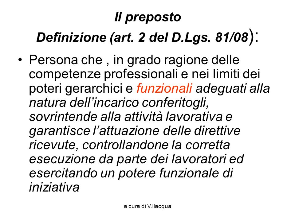 Il preposto Definizione (art. 2 del D.Lgs. 81/08):